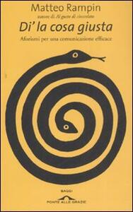 Di' la cosa giusta. Aforismi per una comunicazione efficace - Matteo Rampin - copertina