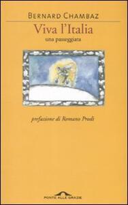 Viva l'Italia. Una passeggiata - Bernard Chambaz - 2