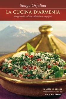 Secchiarapita.it La cucina d'Armenia. Viaggio nella cultura culinaria di un popolo Image