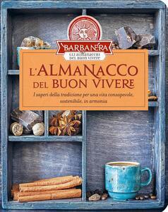 L' almanacco del buon vivere. I saperi della tradizione per una vita consapevole, sostenibile, in armonia - copertina