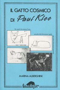 Foto Cover di Il gatto cosmico di Paul Klee, Libro di Marina Alberghini, edito da Ugo Mursia Editore