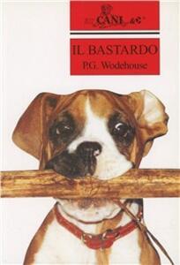 Il bastardo - Pelham G. Wodehouse - copertina