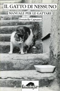 Il gatto di nessuno. Manuale per le gattare - Donatella Capuano - copertina