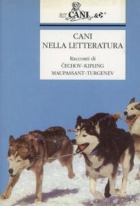 Cani nella letteratura. Racconti di Cechov, Kipling, Maupassant, Turgenev