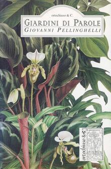Giardini di parole - Giovanni Pellinghelli - copertina