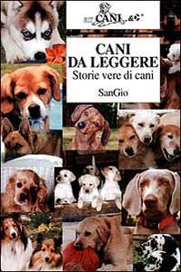 Cani da leggere. Storie vere di cani - SanGio - copertina