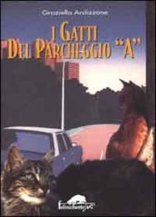 I gatti del parcheggio A - Graziella Ardizzone - copertina