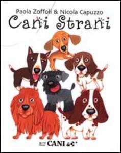 Cani strani - Paola Zoffoli,Nicola Capuzzo - copertina
