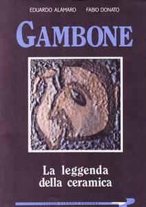 Gambone. La leggenda della ceramica - Eduardo Alamaro,Fabio Donato - copertina
