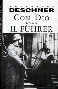 Con Dio e con il Führer. La politica dei papi durante il nazionalsocialismo - Karlheinz Deschner - copertina