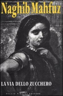 La via dello zucchero. La trilogia del Cairo. Vol. 3 - Nagib Mahfuz - copertina