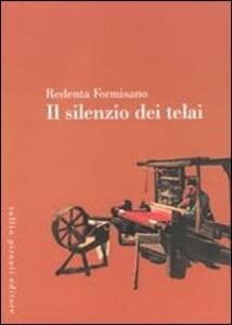 Il silenzio dei telai - Redenta Formisano - copertina
