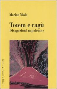 Totem e ragù. Divagazioni napoletane - Marino Niola - copertina