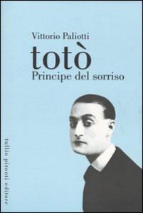 Libro Totò. Principe del sorriso Vittorio Paliotti