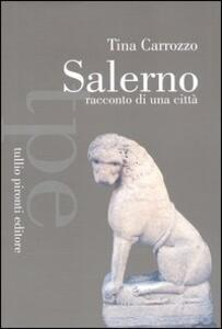 Salerno. Racconto di una città - Tina Carrozzo - copertina