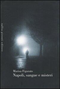 Napoli, sangue e misteri - Marisa Figurato - copertina