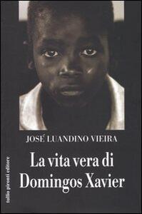 La vita vera di Domingos Xavier - José L. Vieira - copertina
