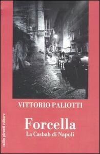 Forcella. La casbah di Napoli - Vittorio Paliotti - copertina