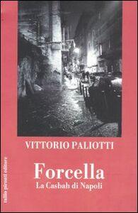 Libro Forcella. La casbah di Napoli Vittorio Paliotti