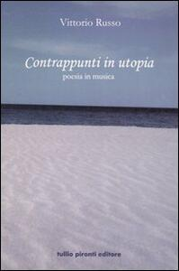 Contrappunti in utopia. Poesia in musica. Con CD Audio - Vittorio Russo - copertina