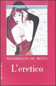 L' eretico - Massimiliano De Menna - copertina