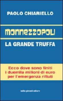 Monnezzopoli. La grande truffa - Paolo Chiariello - copertina