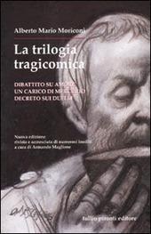 La trilogia tragicomica: Dibattito su amore-Un carico di mercurio-Decreto sui duelli