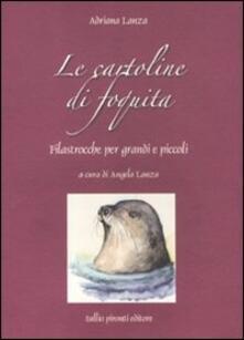 Ristorantezintonio.it Le cartoline di Foquita. Filastrocche per grandi e piccoli Image