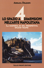 Lo spazio a 4 dimensioni nell'arte napoletana. La scoperta di una prospettiva spazio-tempo