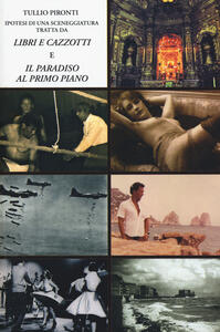 Ipotesi di una sceneggiatura. Tratta da «Libri e cazzotti» e «Il paradiso al primo piano»