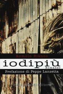 Iodipiù - Romolo Bianco - copertina
