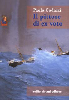 Il pittore di ex voto - Paolo Codazzi - copertina