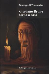Giordano Bruno torna a casa