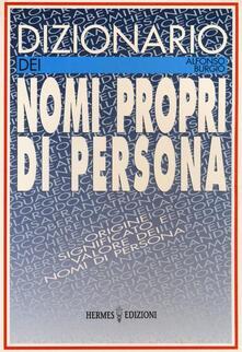 Dizionario dei nomi propri di persona. Origine, significato e valore dei nomi di persona - Alfonso Burgio - copertina