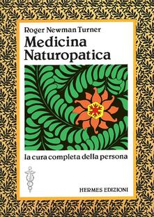 Writersfactory.it Medicina naturopatica. La cura completa della persona con l'aiuto delle terapie alternative Image