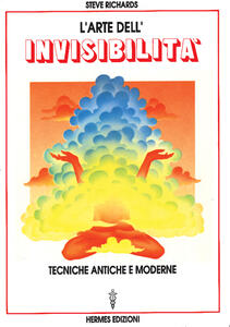 L' arte dell'invisibilità. Tecniche antiche e moderne