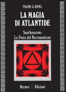 Filippodegasperi.it La magia di Atlantide. Sautheneron: la fonte del Necronomicon Image