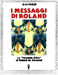 I messaggi di Roland. Le «Tavolette d'oro» di Roland de Jouvenel