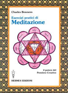 Criticalwinenotav.it Esercizi pratici di meditazione. Il potere del pensiero creativo Image