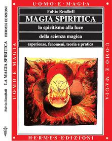 Rallydeicolliscaligeri.it Magia spiritica. Lo spiritismo alla luce della scienza magica. Esperienze, fenomeni, teoria e pratica Image