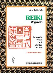 Reiki. Lenergia vitale che è dentro di noi. Esercizi pratici. 2º grado.pdf