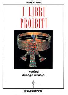 I libri proibiti. Nove testi di magia iniziatica.pdf