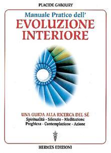 Ascotcamogli.it Manuale pratico dell'evoluzione interiore. Una guida alla ricerca del sé Image