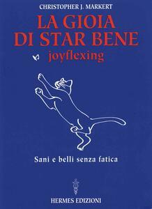 La gioia di star bene. Joyflexing. Sani e belli senza fatica