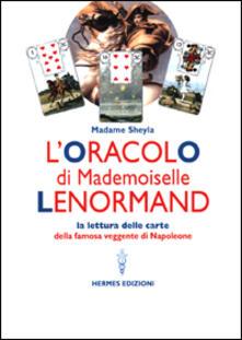 Ipabsantonioabatetrino.it L' oracolo di Mademoiselle Lenormand. La lettura delle carte della famosa veggente di Napoleone Image