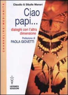 Voluntariadobaleares2014.es Ciao papi... Dialoghi con l'altra dimensione Image