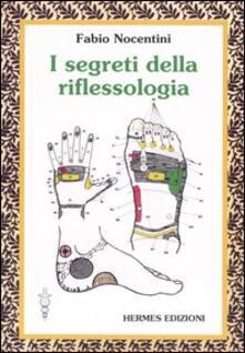 I segreti della riflessologia - Fabio Nocentini - copertina