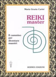 Reiki master. Il cammino per diventare maestri