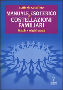 Manuale esoterico di costellazioni familiari. Metodo e principi rivelati.pdf