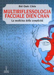 Tegliowinterrun.it Multiriflessologia facciale Dien Chan. La medicina della semplicità Image